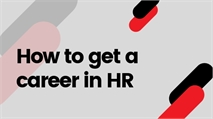 How to get a job in Human Resources (HR)